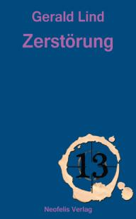 Blaues Buchcover von Gerald Lind: Zerstörung, mit einer 13 darauf.